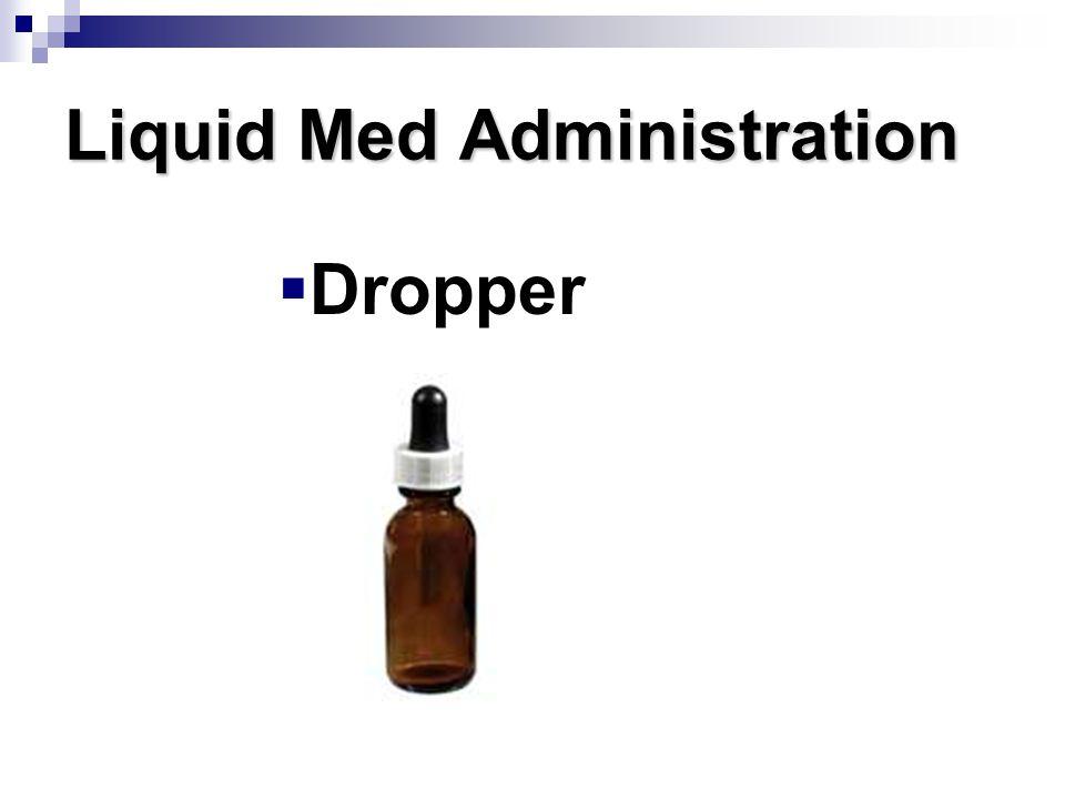 Liquid Med Administration