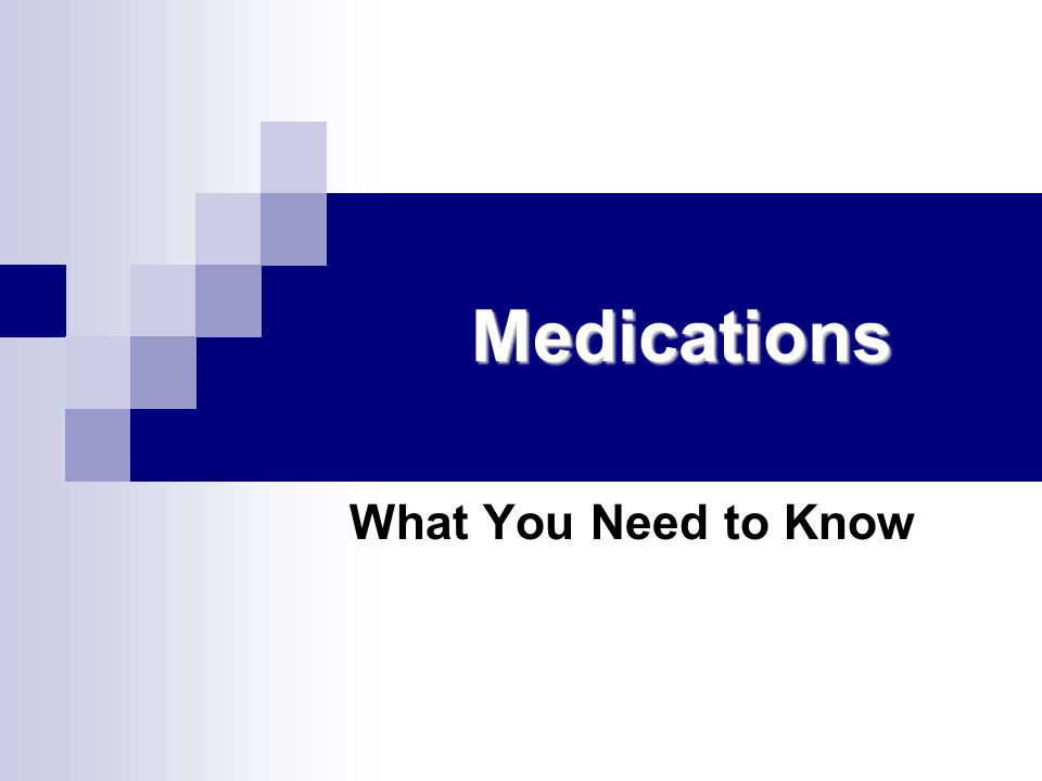 Medications What You Need to Know (Page 21)