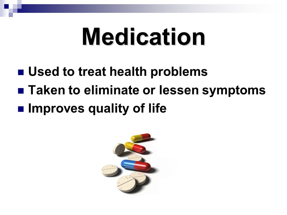 Medication Used to treat health problems