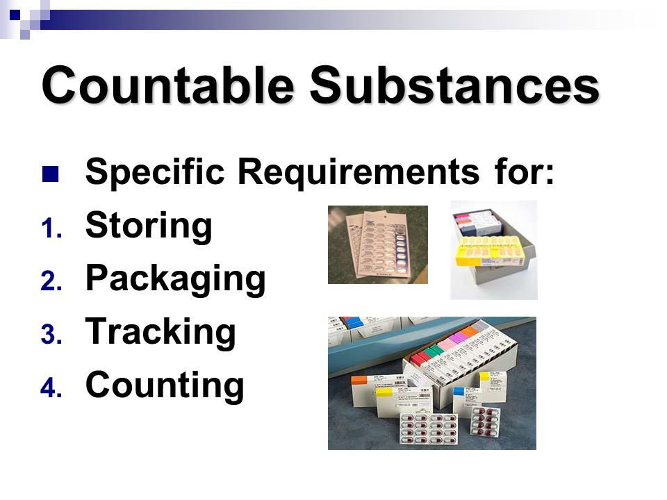 Countable Substances Specific Requirements for: Storing Packaging
