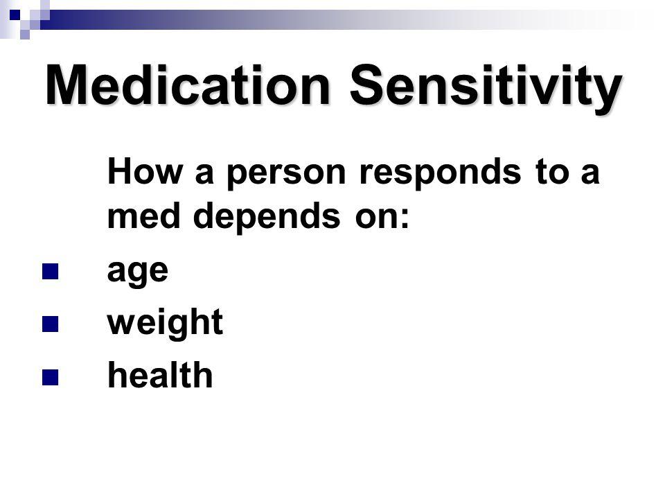 Medication Sensitivity