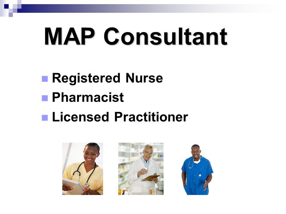 MAP Consultant Registered Nurse Pharmacist Licensed Practitioner