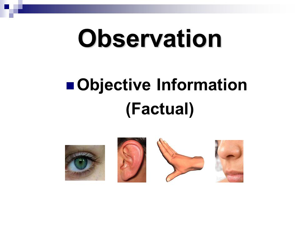 Observation Objective Information (Factual) Page 39