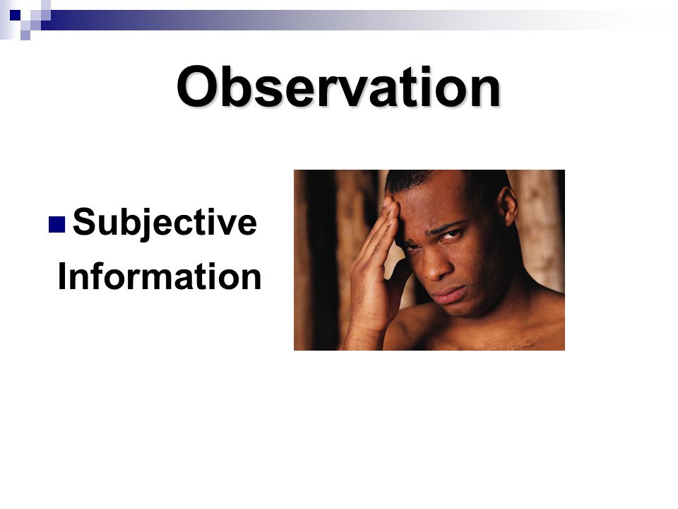 Observation Subjective Information