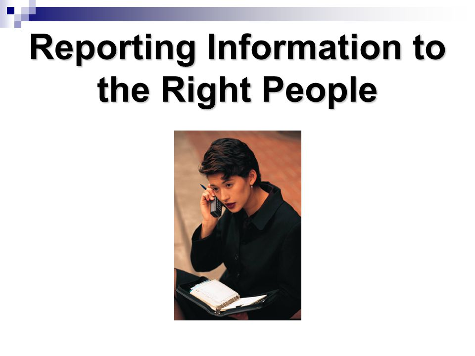 Reporting Information to the Right People