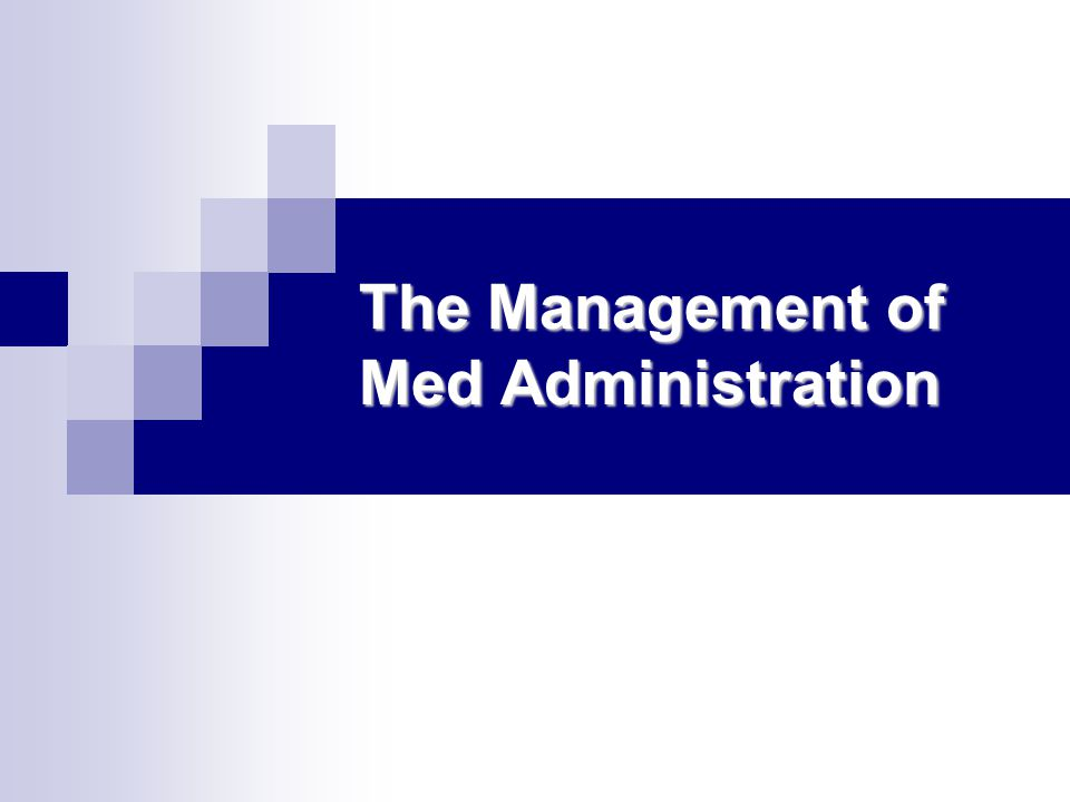 The Management of Med Administration