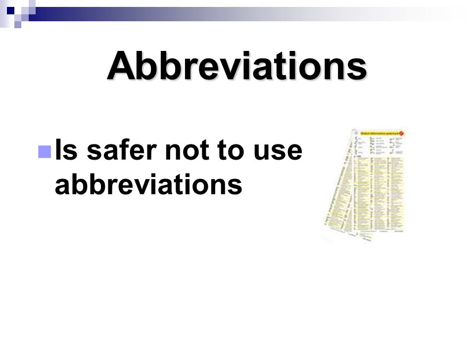 Abbreviations Is safer not to use abbreviations