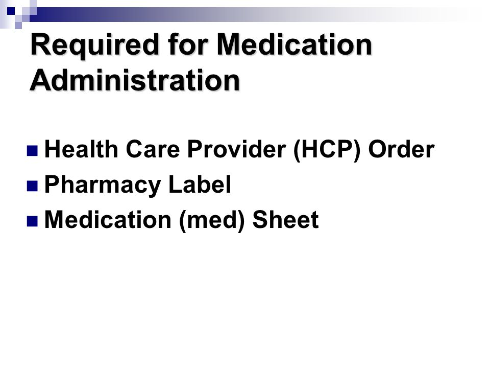 Required for Medication Administration