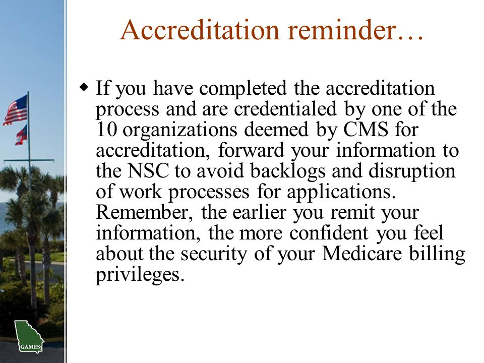 Accreditation reminder…
