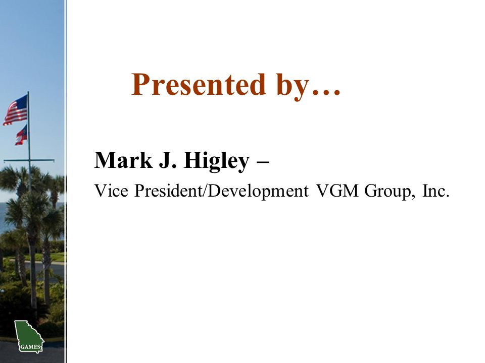 Presented by… Mark J. Higley –