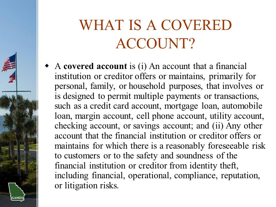 WHAT IS A COVERED ACCOUNT