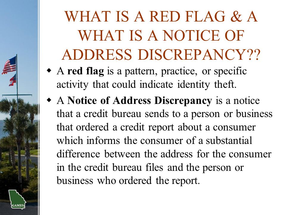 WHAT IS A RED FLAG & A WHAT IS A NOTICE OF ADDRESS DISCREPANCY