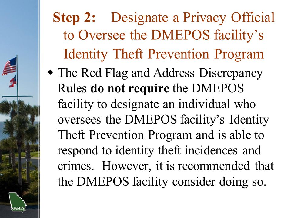 Step 2: Designate a Privacy Official to Oversee the DMEPOS facility's Identity Theft Prevention Program