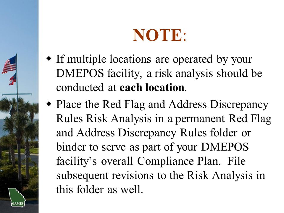 NOTE: If multiple locations are operated by your DMEPOS facility, a risk analysis should be conducted at each location.