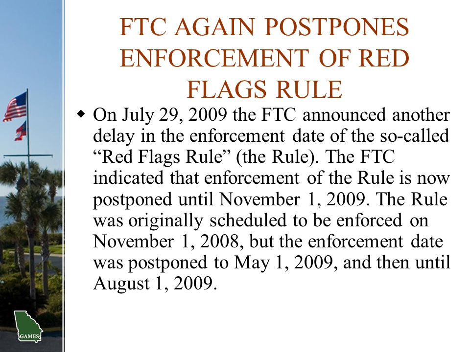 FTC AGAIN POSTPONES ENFORCEMENT OF RED FLAGS RULE
