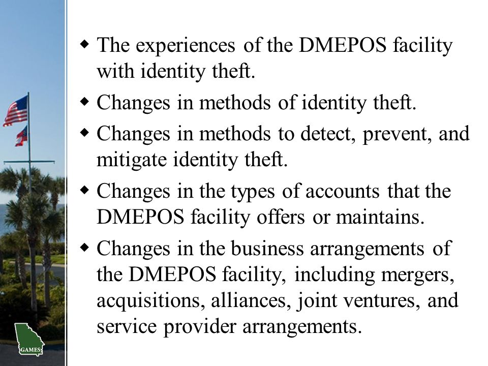 The experiences of the DMEPOS facility with identity theft.