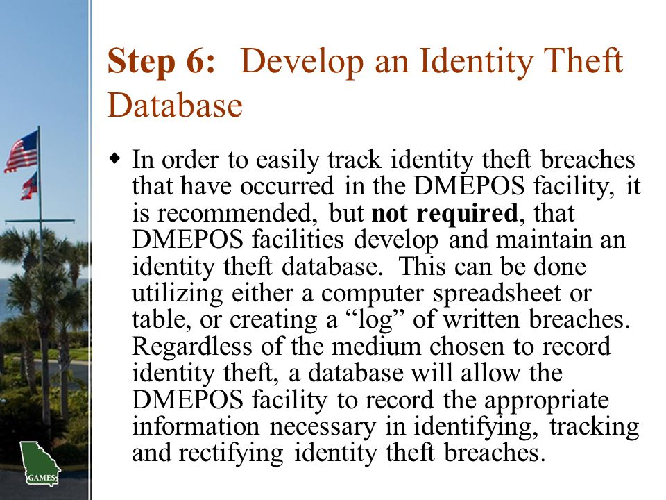 Step 6: Develop an Identity Theft Database