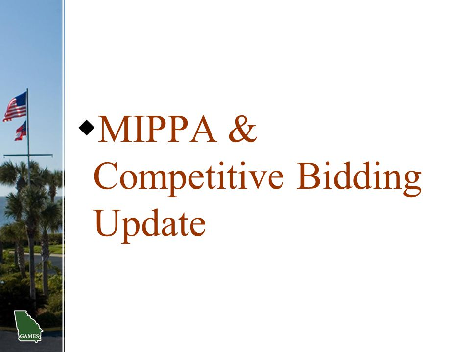 MIPPA & Competitive Bidding Update