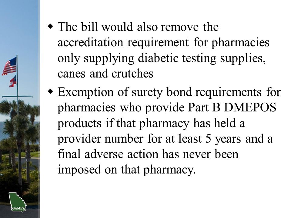 The bill would also remove the accreditation requirement for pharmacies only supplying diabetic testing supplies, canes and crutches