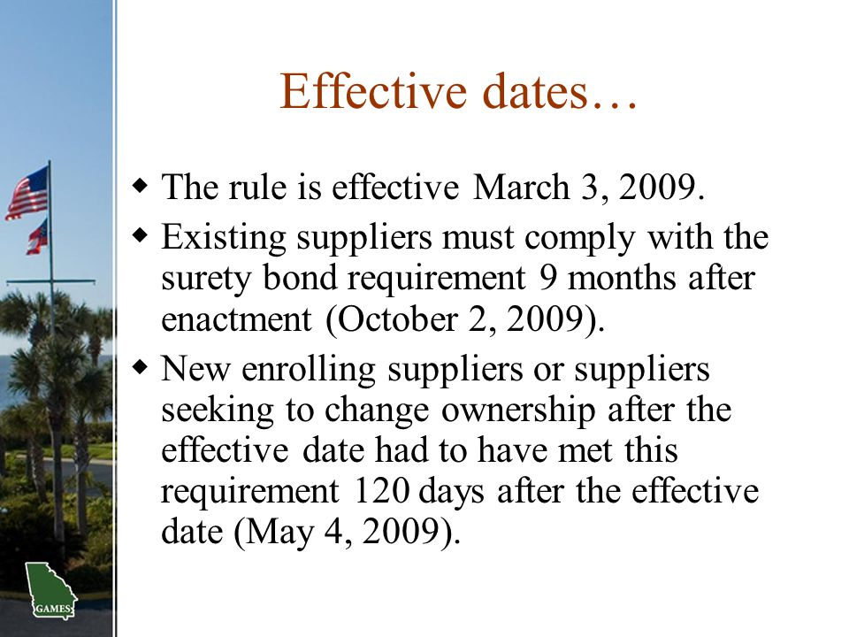Effective dates… The rule is effective March 3, 2009.