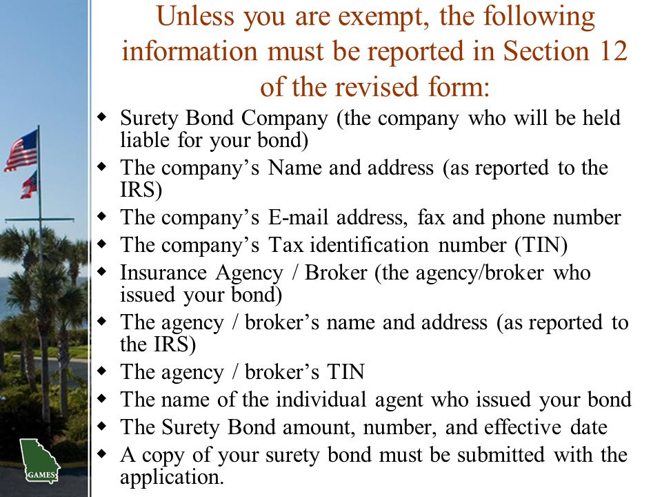 Unless you are exempt, the following information must be reported in Section 12 of the revised form: