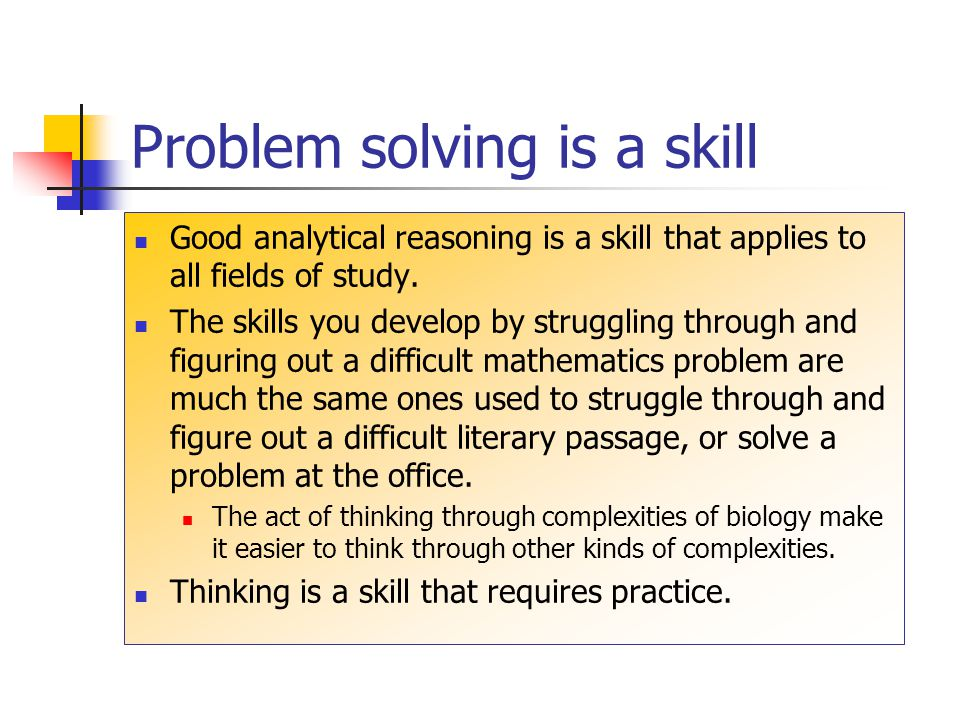 Problem solving is a skill