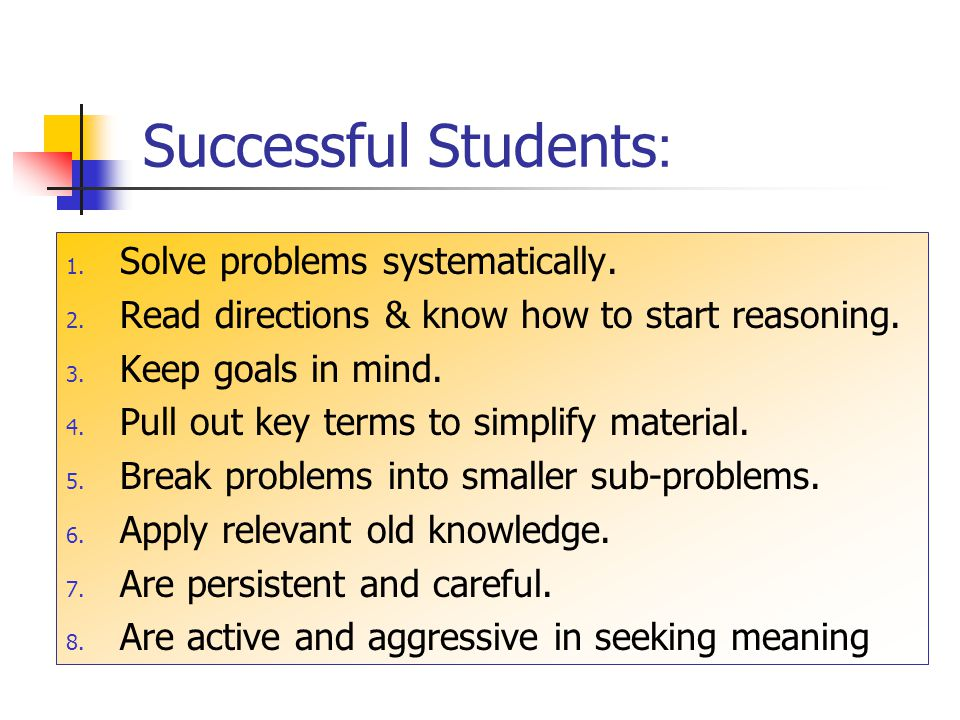 Successful Students: Solve problems systematically.