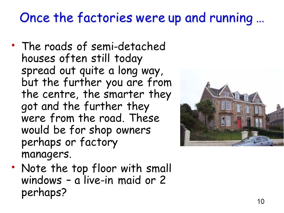 Once the factories were up and running …