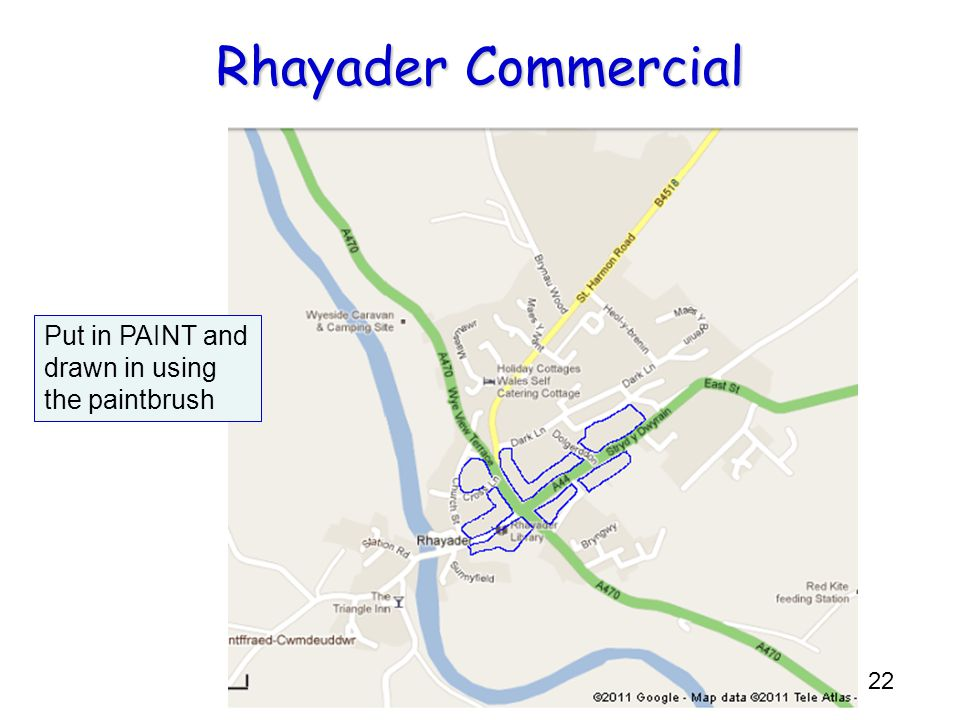 Rhayader Commercial Put in PAINT and drawn in using the paintbrush