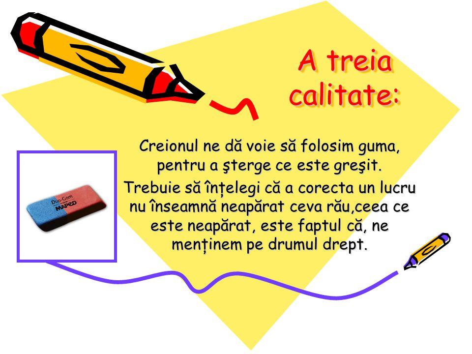 Creionul ne dă voie să folosim guma, pentru a şterge ce este greşit.