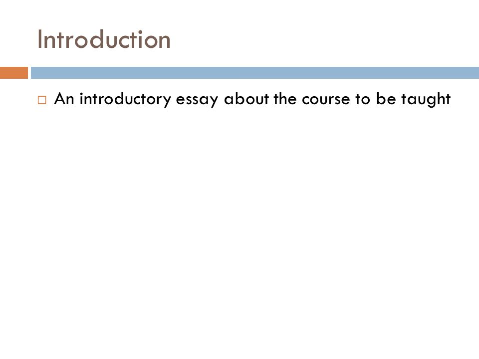 Introduction An introductory essay about the course to be taught