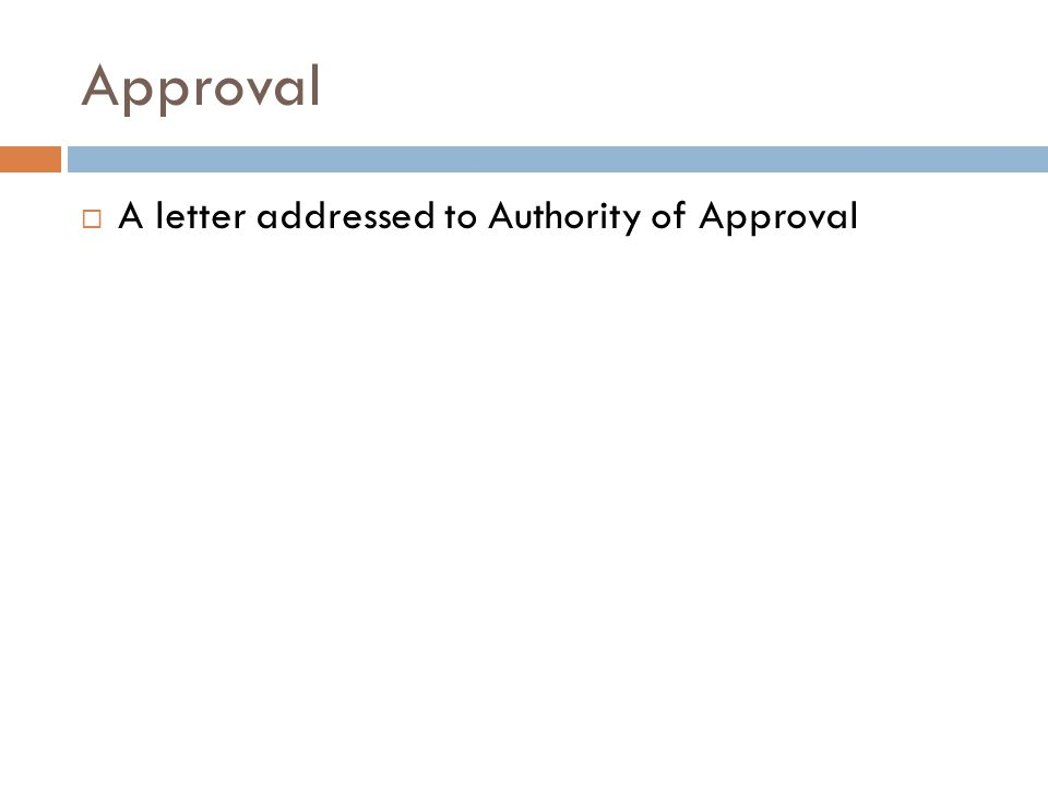 Approval A letter addressed to Authority of Approval