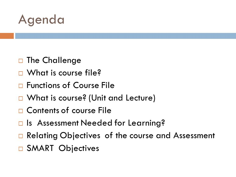 Agenda The Challenge What is course file Functions of Course File