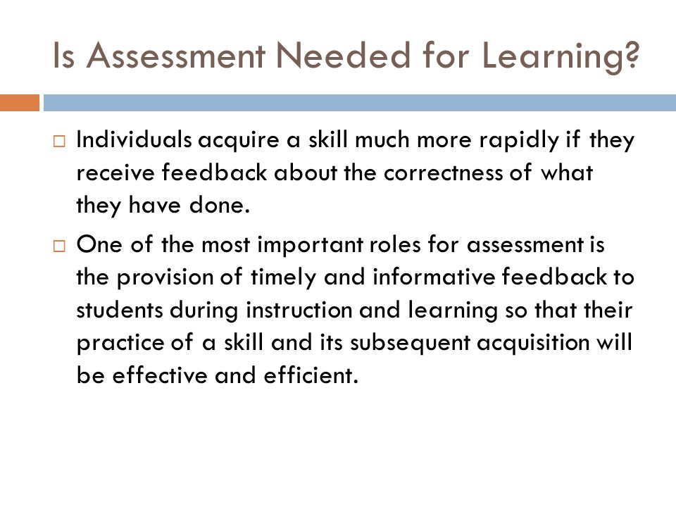 Is Assessment Needed for Learning