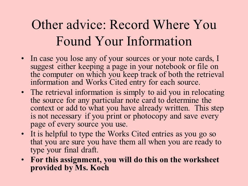 Other advice: Record Where You Found Your Information