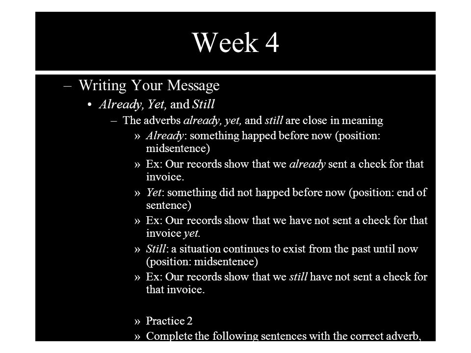 Week 4 Writing Your Message Already, Yet, and Still