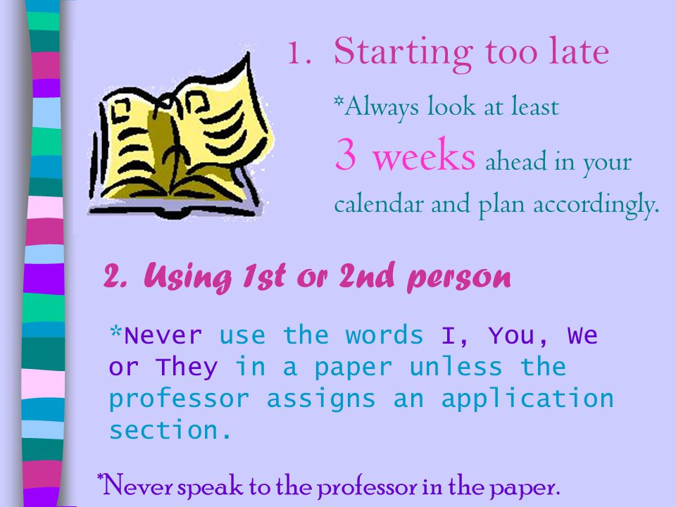 1. Starting too late 2. Using 1st or 2nd person