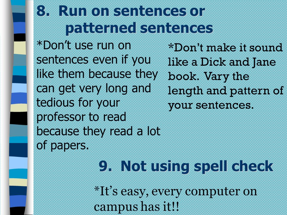 8. Run on sentences or patterned sentences