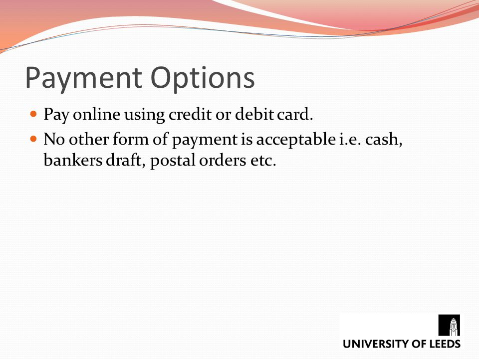 Payment Options Pay online using credit or debit card.