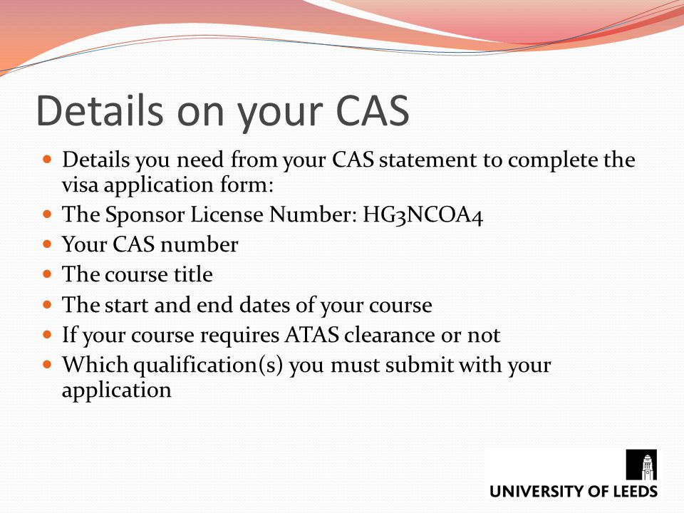 Details on your CAS Details you need from your CAS statement to complete the visa application form: