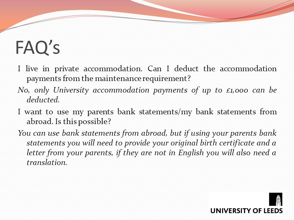 FAQ's I live in private accommodation. Can I deduct the accommodation payments from the maintenance requirement