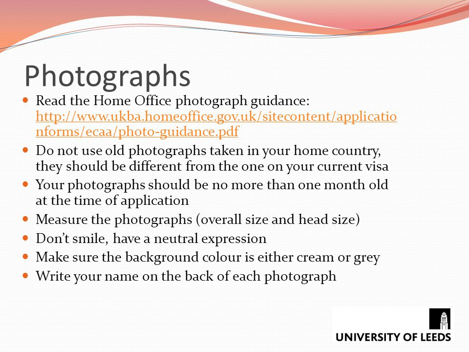 Photographs Read the Home Office photograph guidance: http://www.ukba.homeoffice.gov.uk/sitecontent/applicationforms/ecaa/photo-guidance.pdf.