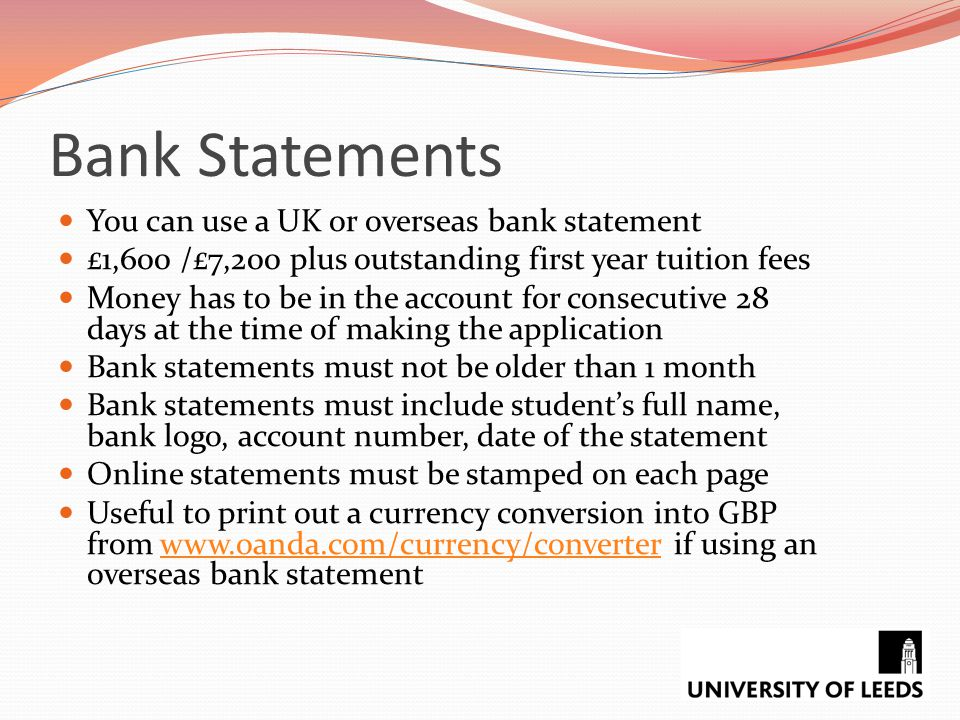 Bank Statements You can use a UK or overseas bank statement