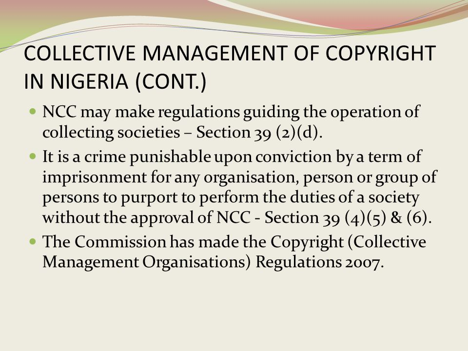 COLLECTIVE MANAGEMENT OF COPYRIGHT IN NIGERIA (CONT.)