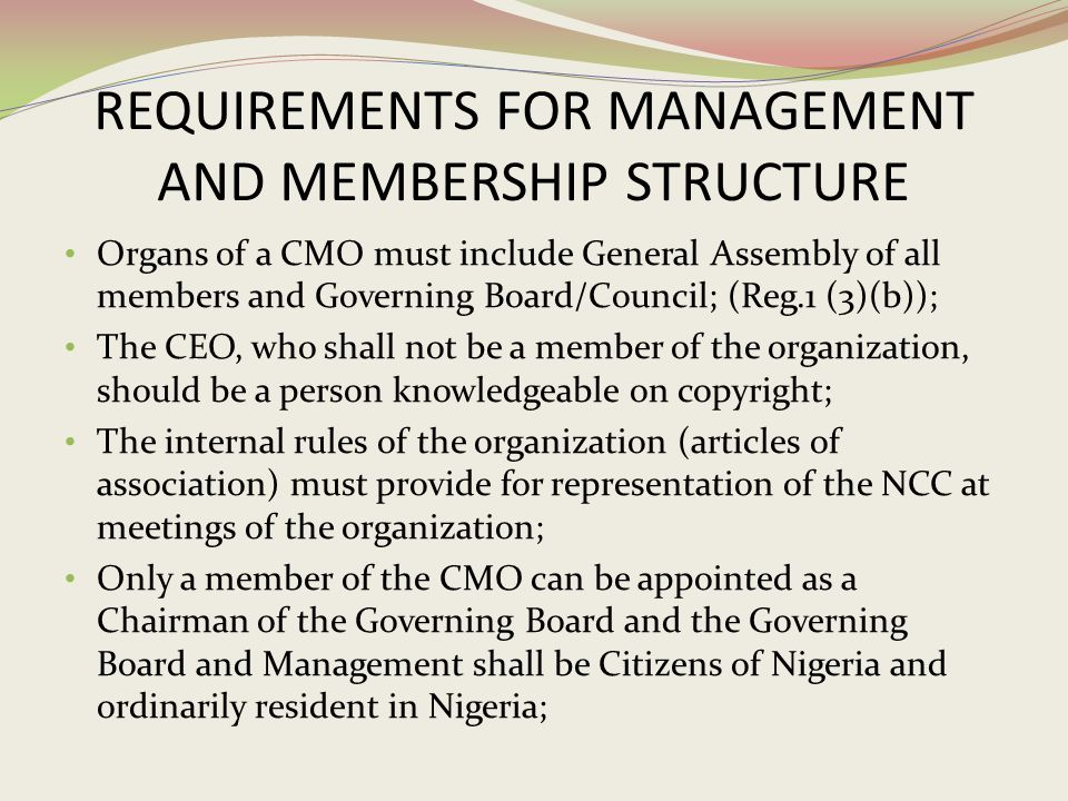 REQUIREMENTS FOR MANAGEMENT AND MEMBERSHIP STRUCTURE