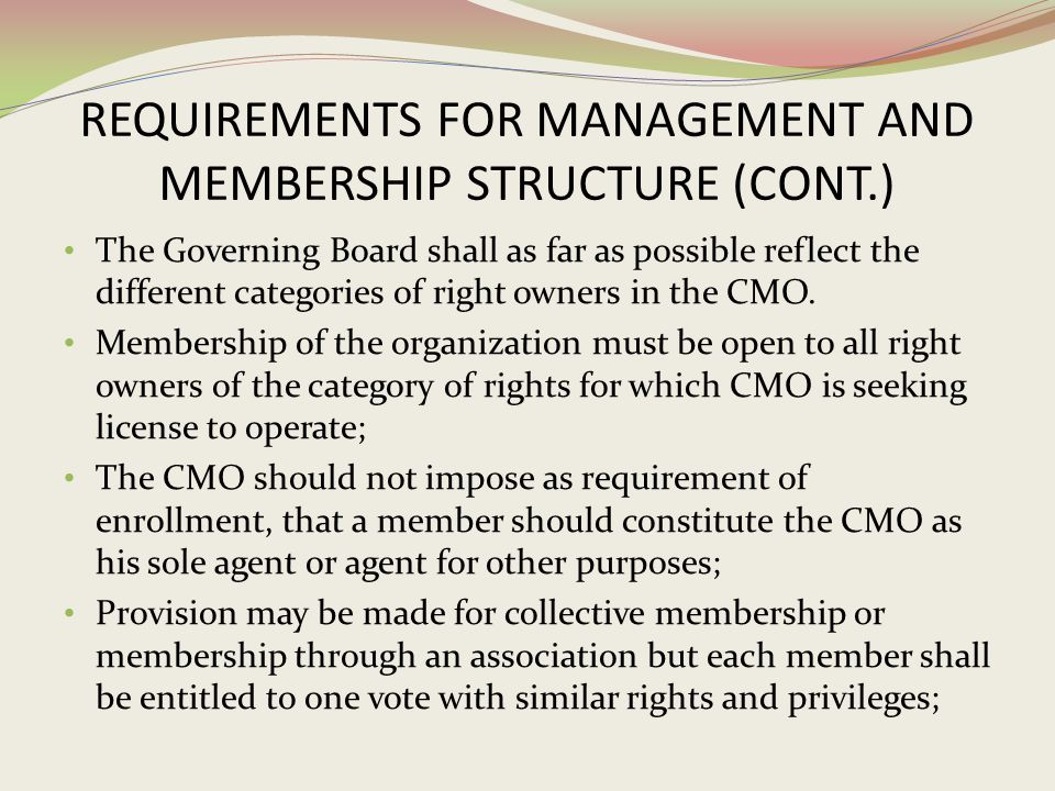 REQUIREMENTS FOR MANAGEMENT AND MEMBERSHIP STRUCTURE (CONT.)