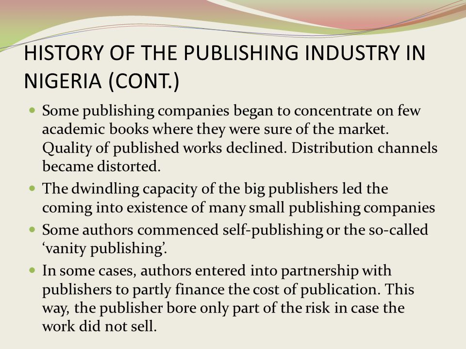 HISTORY OF THE PUBLISHING INDUSTRY IN NIGERIA (CONT.)