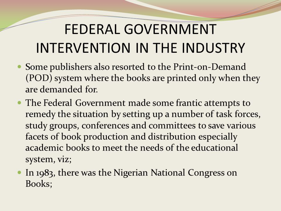 FEDERAL GOVERNMENT INTERVENTION IN THE INDUSTRY