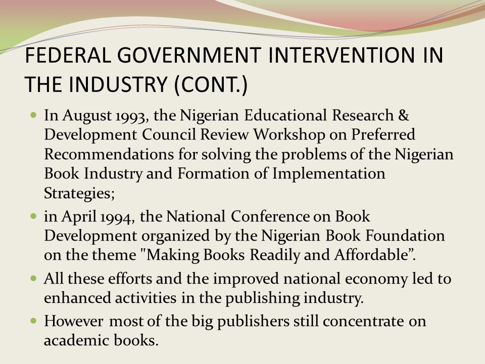 FEDERAL GOVERNMENT INTERVENTION IN THE INDUSTRY (CONT.)
