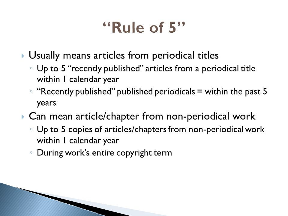 Rule of 5 Usually means articles from periodical titles